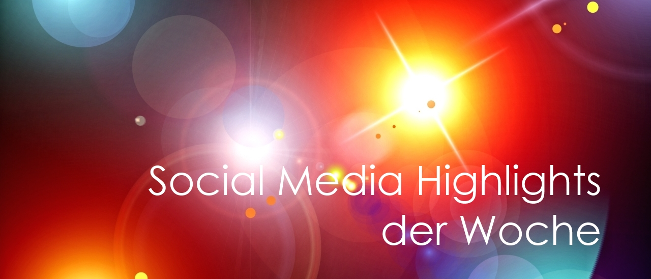 Social Media Highlights der Woche - medienspinnerei