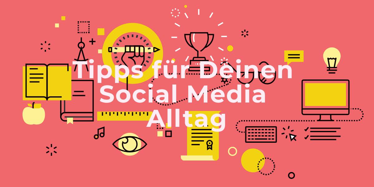 Tipps für deinen Social Media Alltag #medienspinner 1