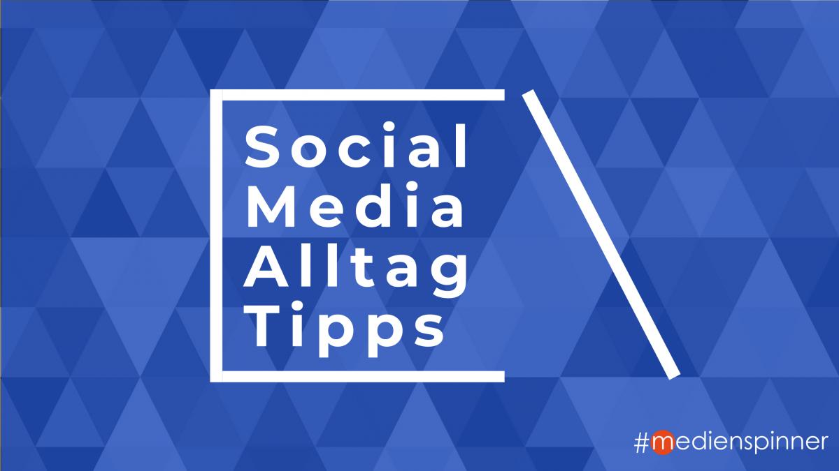 #medienspinner Social Media Alltag Tipps - Newsletter für Social Media und Content Marketing